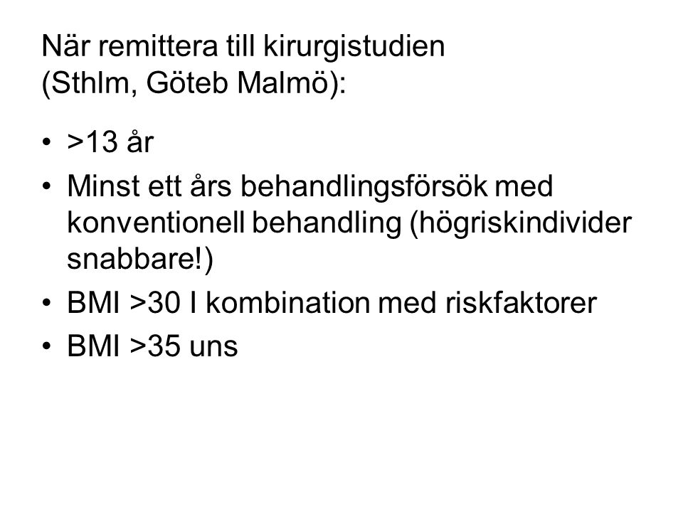 När remittera till kirurgistudien (Sthlm, Göteb Malmö):