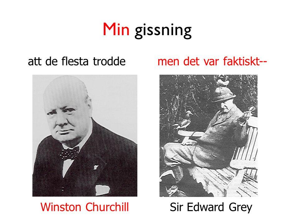 Min gissning att de flesta trodde Winston Churchill