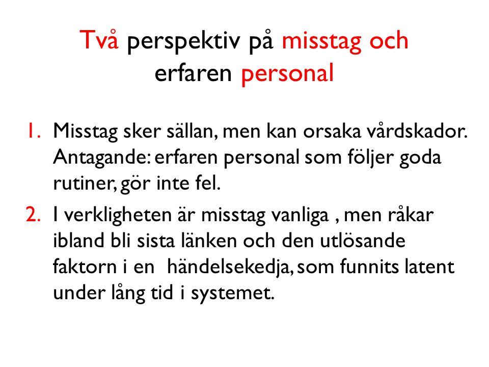 Två perspektiv på misstag och erfaren personal
