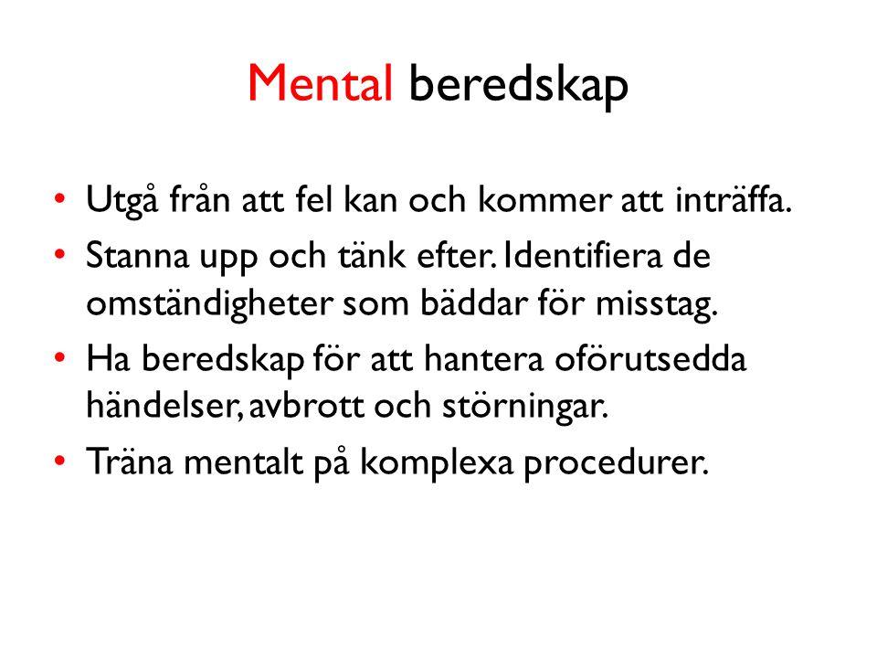 Mental beredskap Utgå från att fel kan och kommer att inträffa.