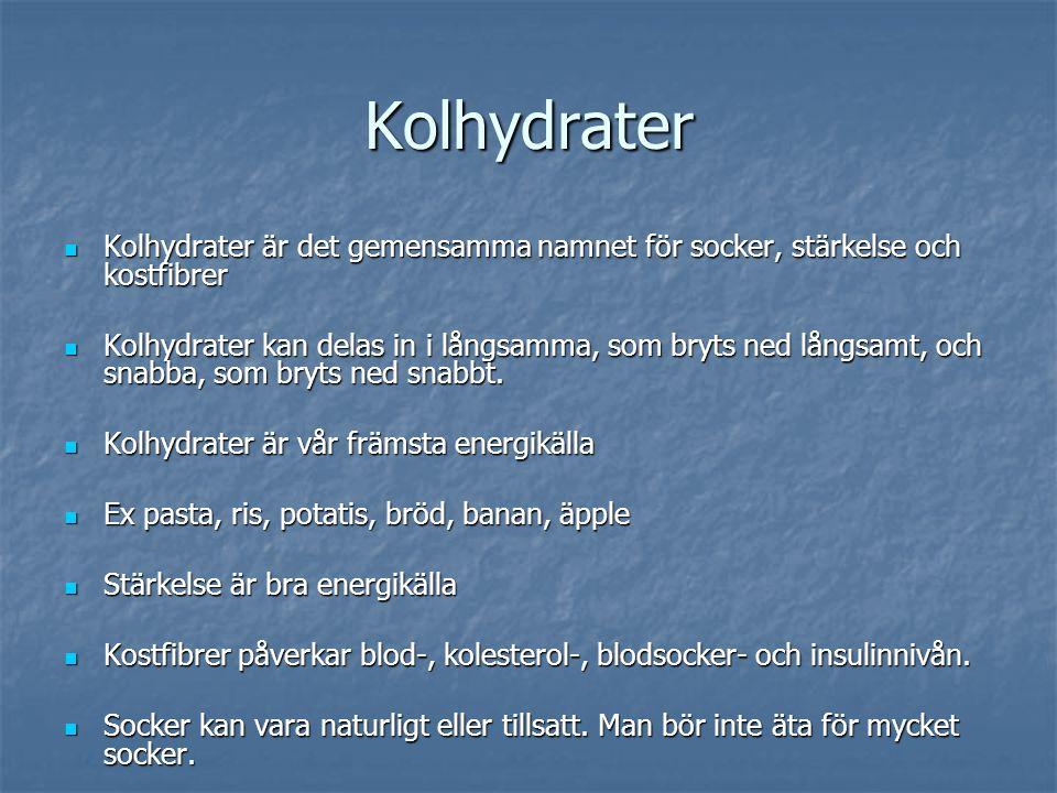 Kolhydrater Kolhydrater är det gemensamma namnet för socker, stärkelse och kostfibrer.