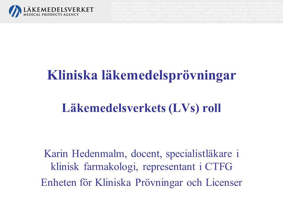 Kliniska läkemedelsprövningar Läkemedelsverkets (LVs) roll
