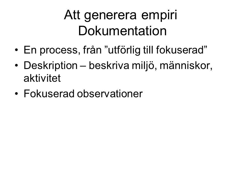Att generera empiri Dokumentation