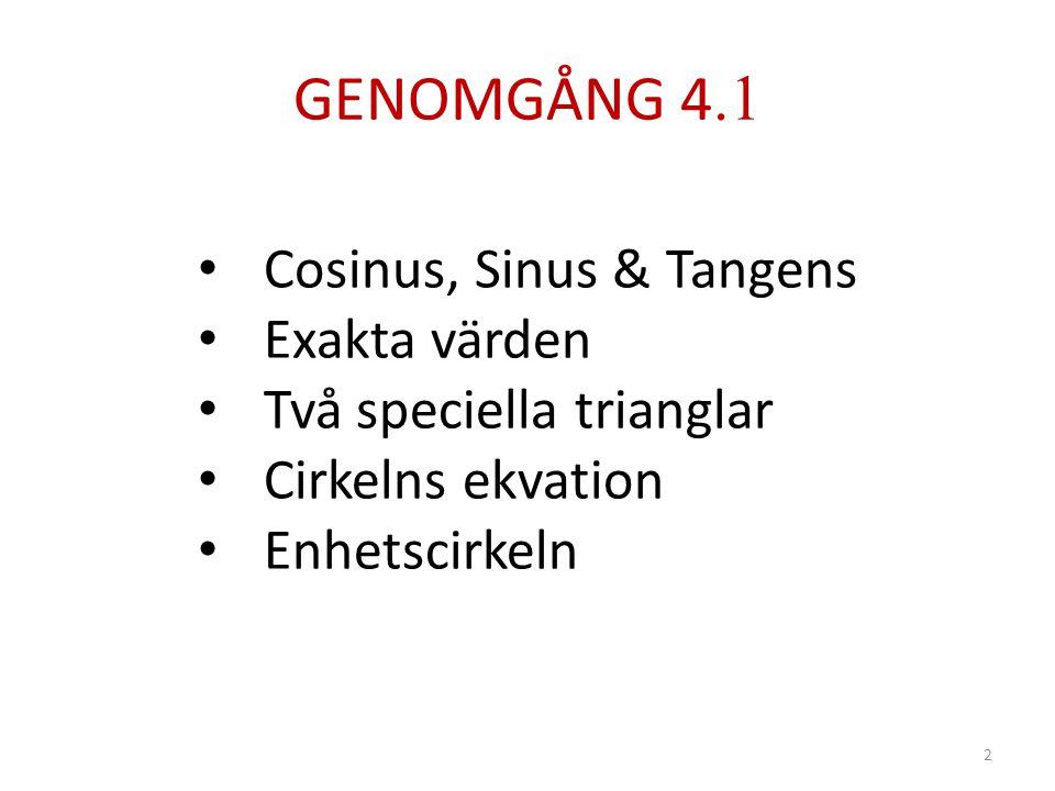 GENOMGÅNG 4.1 Cosinus, Sinus & Tangens Exakta värden