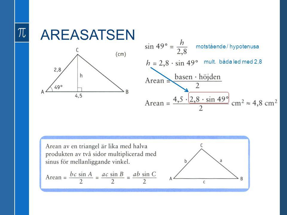 AREASATSEN motstående / hypotenusa mult. båda led med 2,8