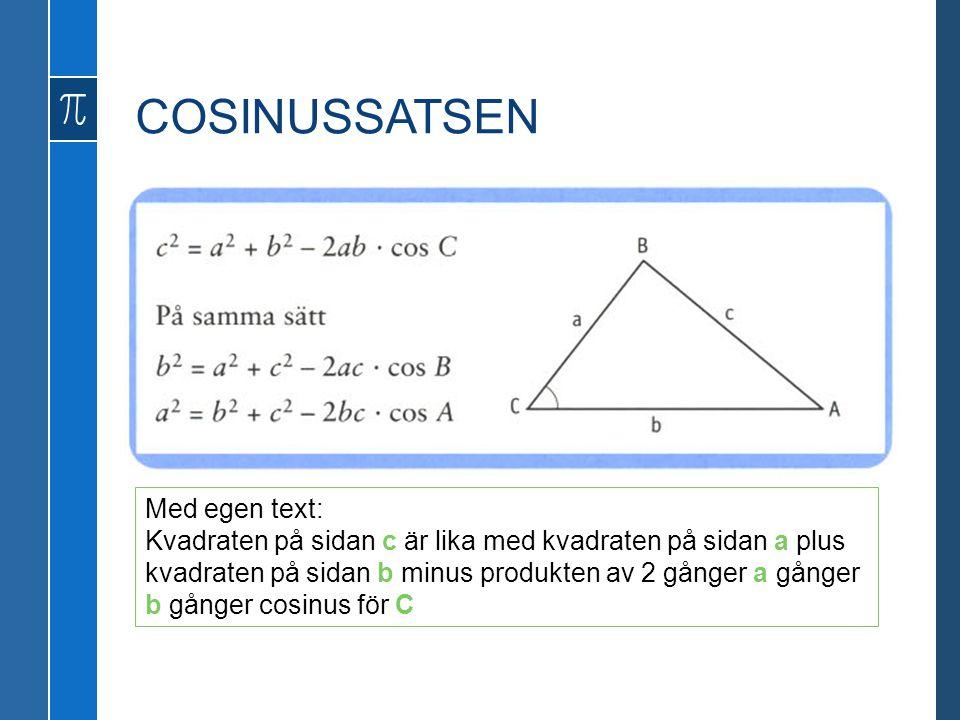 COSINUSSATSEN Med egen text: