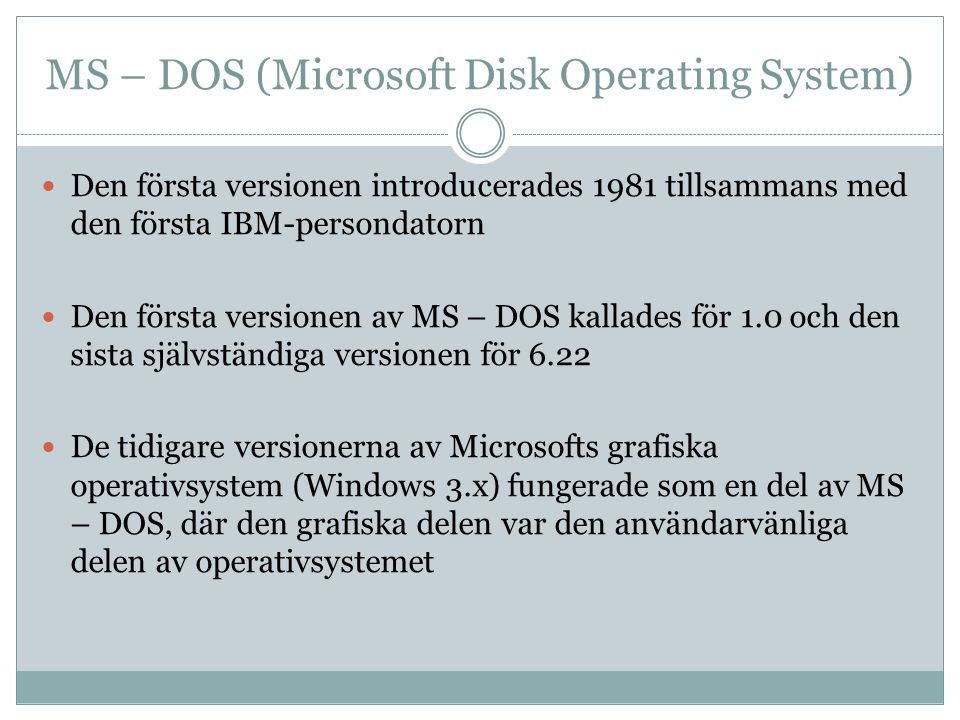 MS – DOS (Microsoft Disk Operating System)