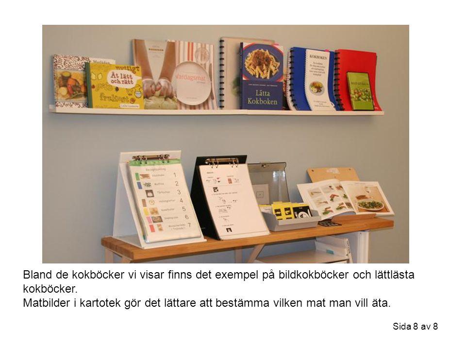 Bland de kokböcker vi visar finns det exempel på bildkokböcker och lättlästa kokböcker.