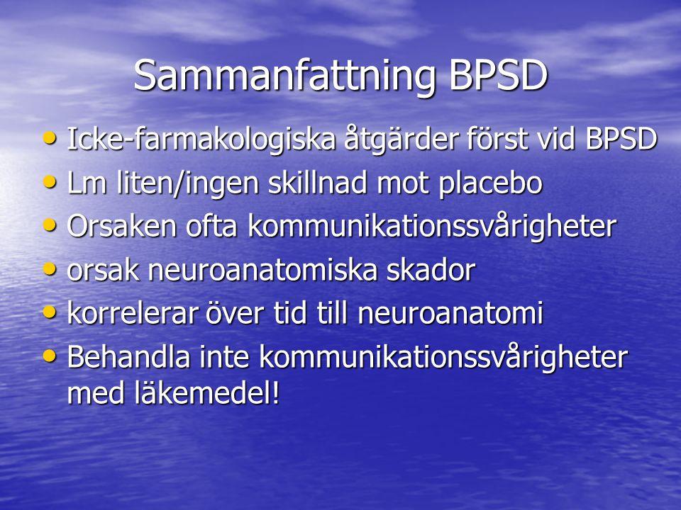 Sammanfattning BPSD Icke-farmakologiska åtgärder först vid BPSD