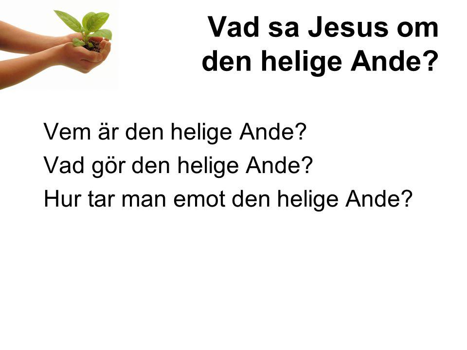 Vad sa Jesus om den helige Ande