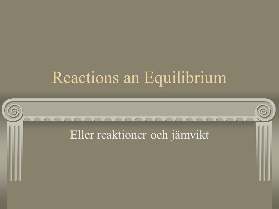 Reactions an Equilibrium