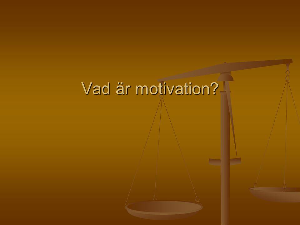 Vad är motivation
