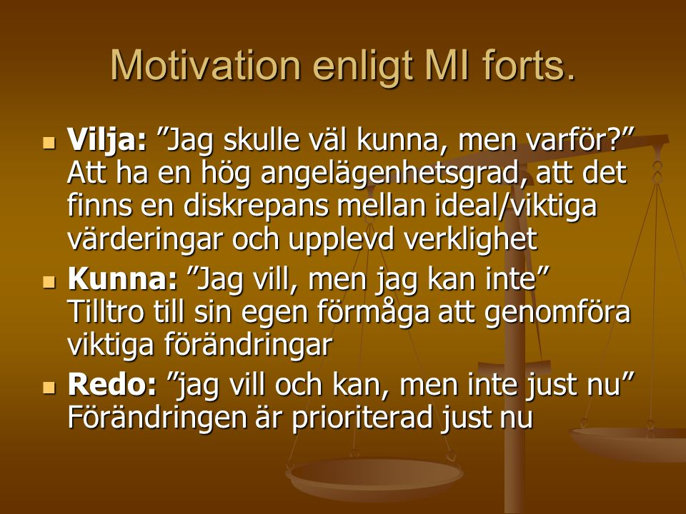 Motivation enligt MI forts.