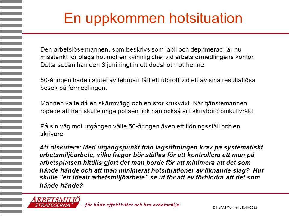 En uppkommen hotsituation