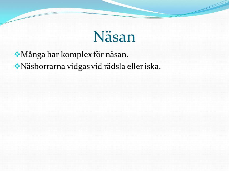 Näsan Många har komplex för näsan.