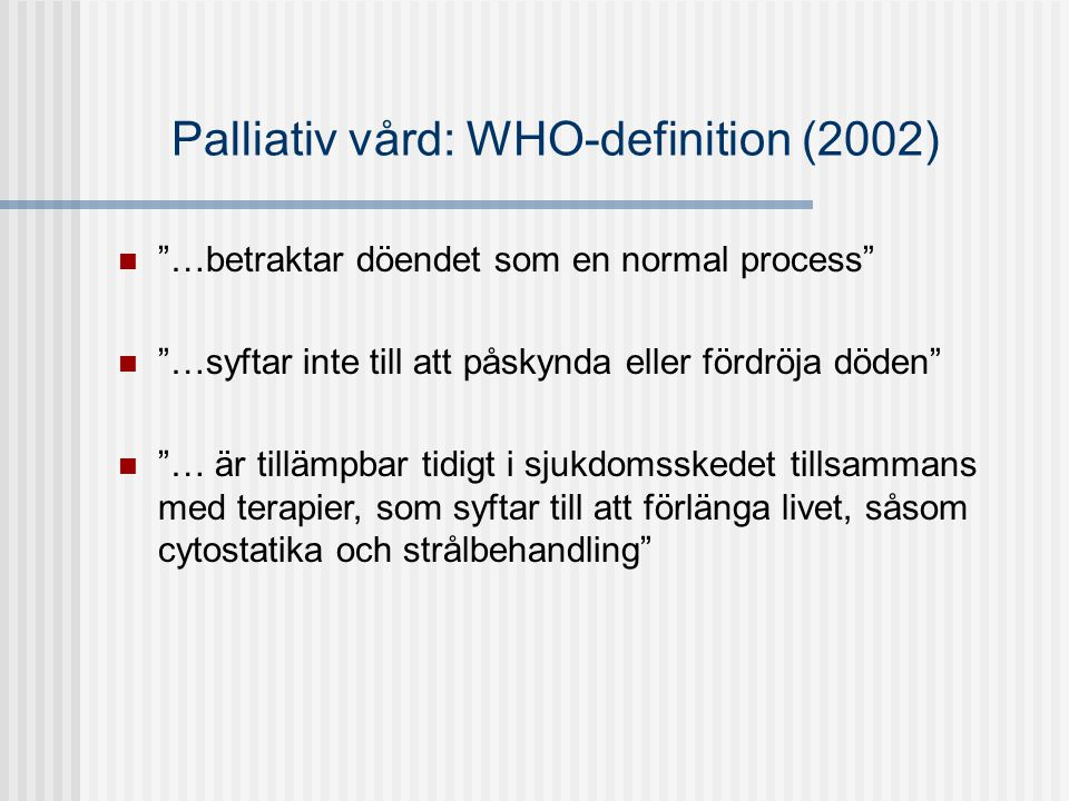Palliativ vård: WHO-definition (2002)