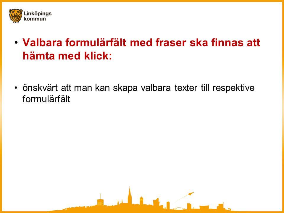 Valbara formulärfält med fraser ska finnas att hämta med klick: