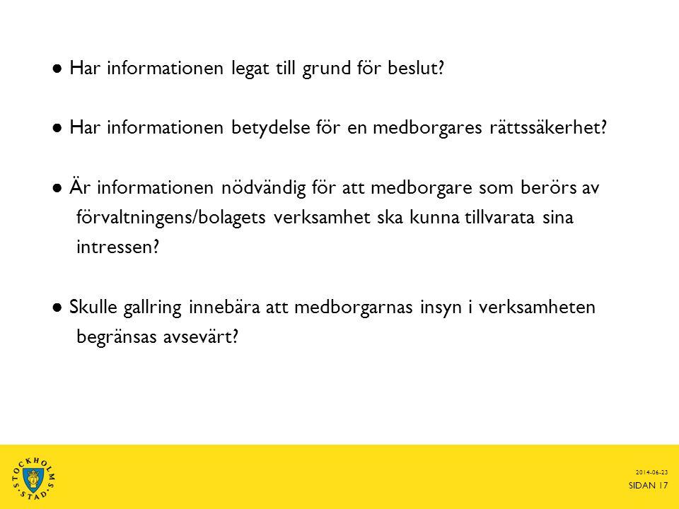 ● Har informationen legat till grund för beslut