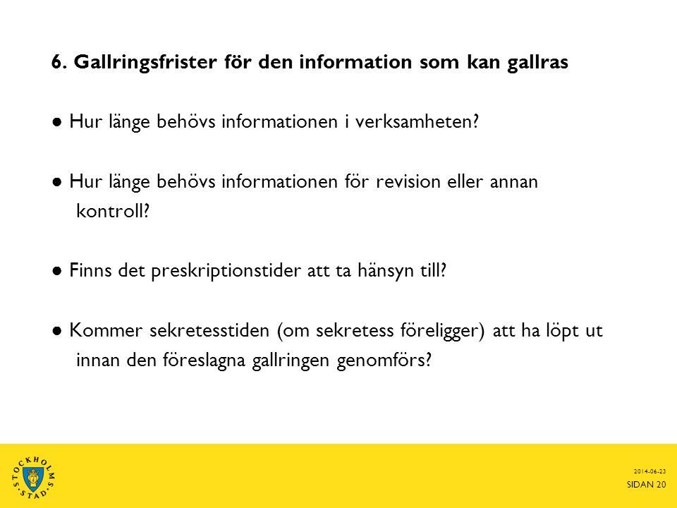 6. Gallringsfrister för den information som kan gallras