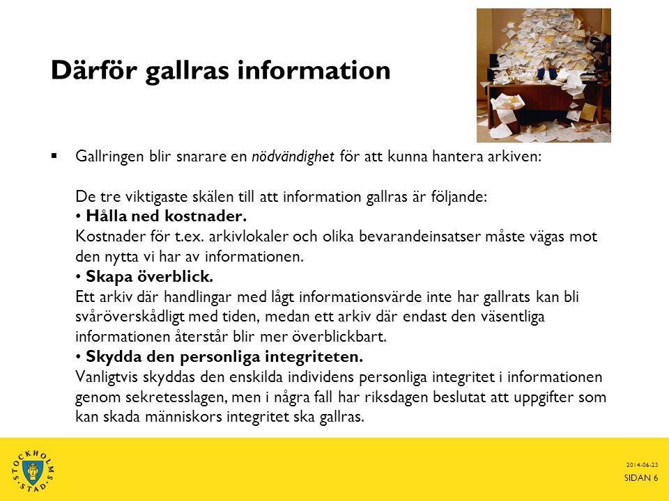 Därför gallras information