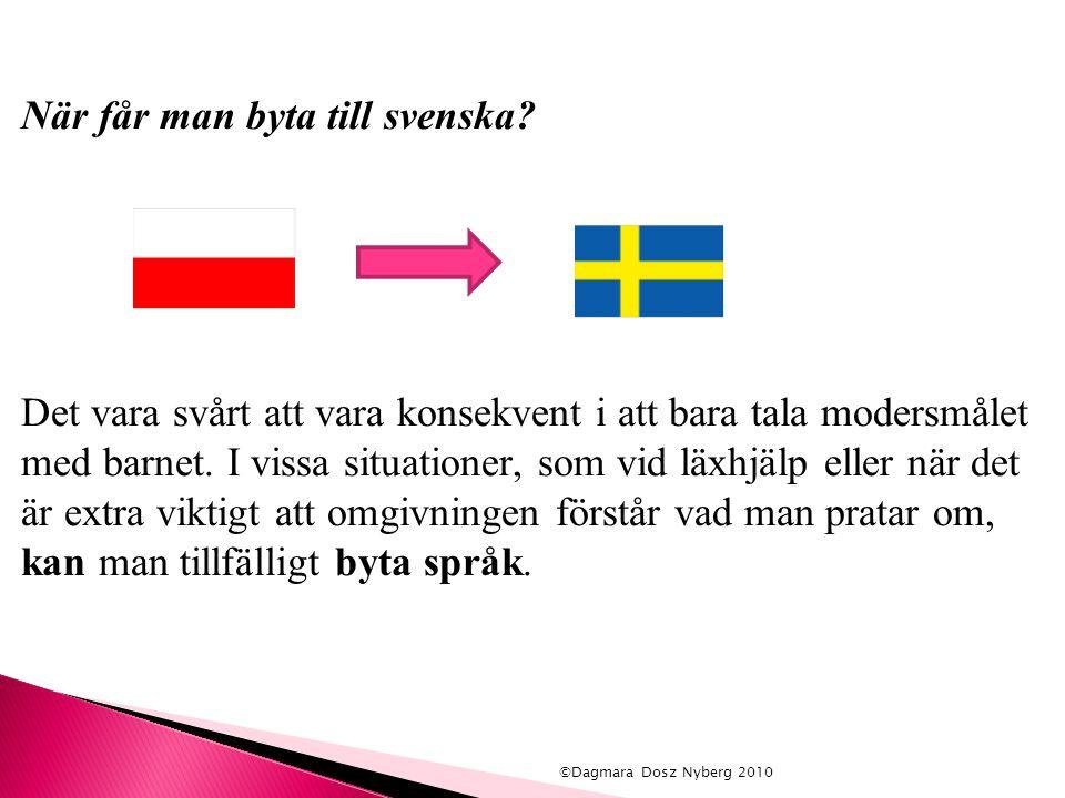 När får man byta till svenska