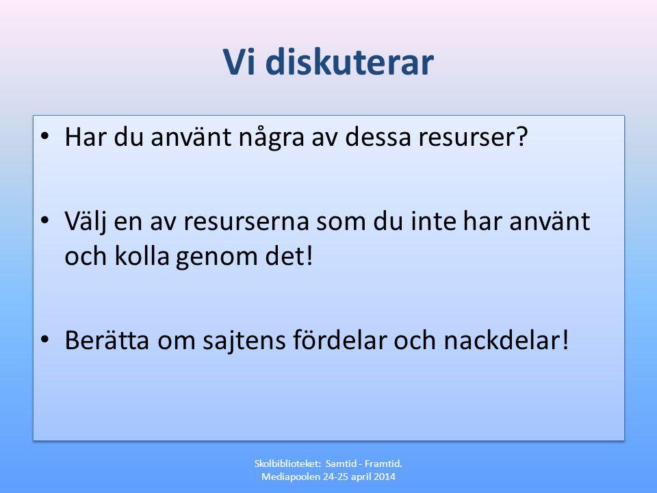 Skolbiblioteket: Samtid - Framtid. Mediapoolen 24-25 april 2014