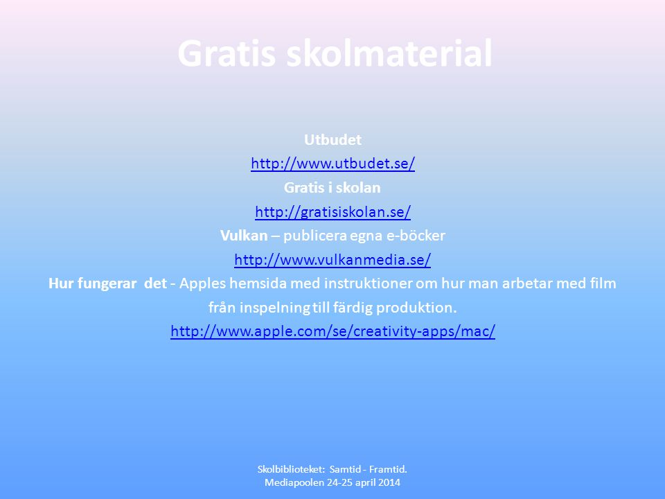 Gratis skolmaterial Utbudet http://www.utbudet.se/ Gratis i skolan