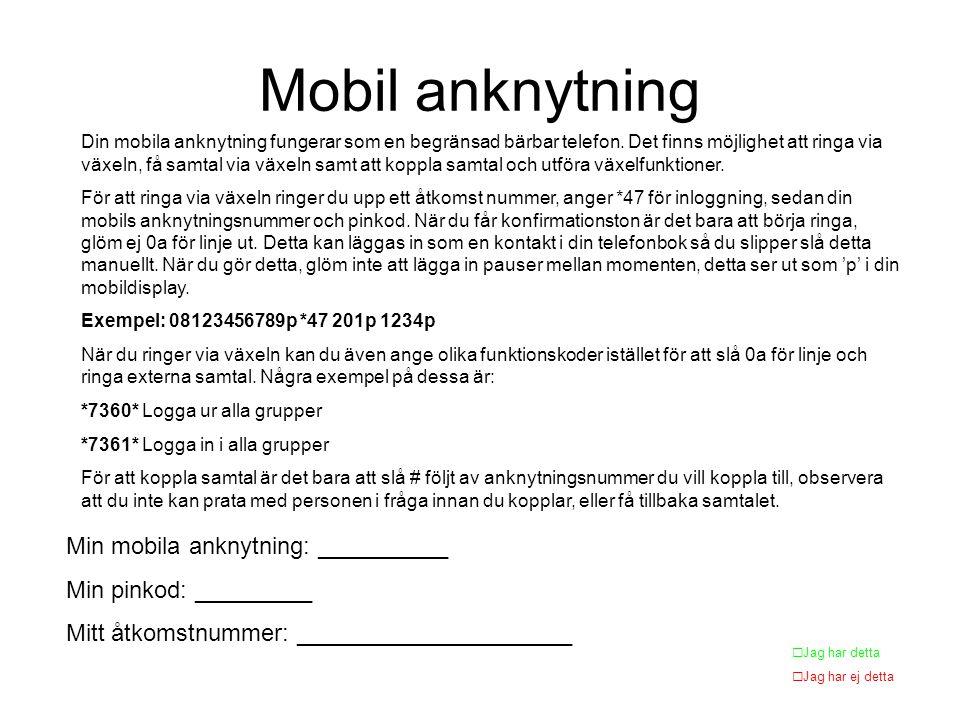 Mobil anknytning Min mobila anknytning: __________