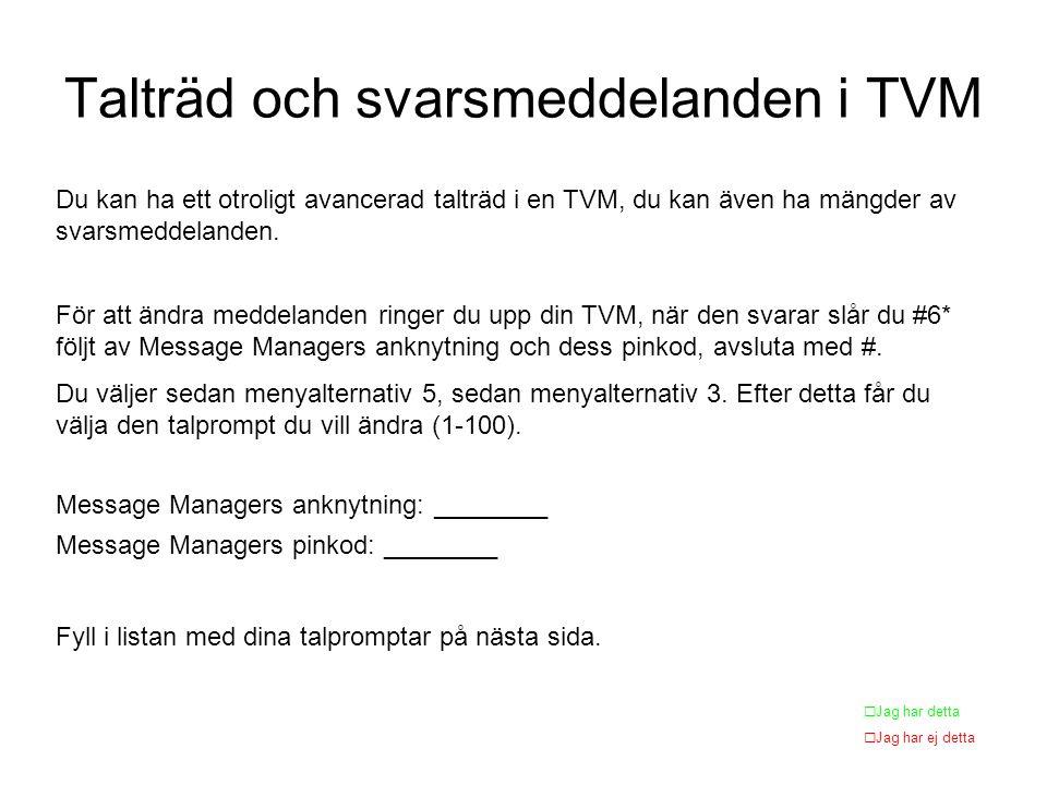 Talträd och svarsmeddelanden i TVM