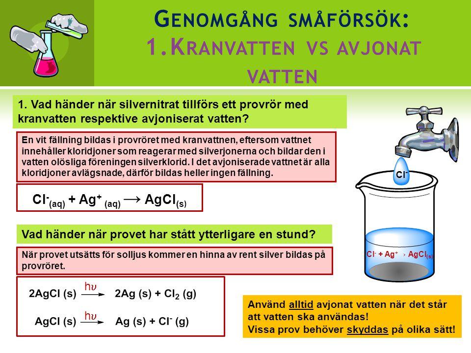 Genomgång småförsök: 1.Kranvatten vs avjonat vatten