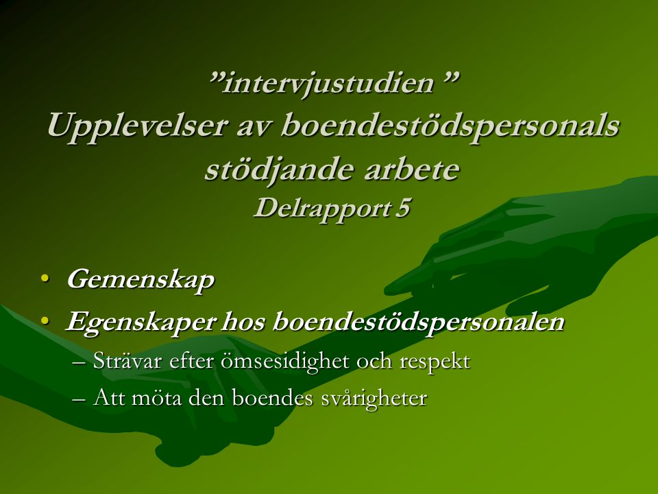 intervjustudien Upplevelser av boendestödspersonals stödjande arbete Delrapport 5