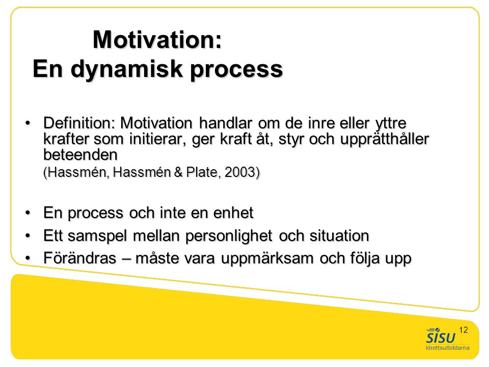 Motivation: En dynamisk process