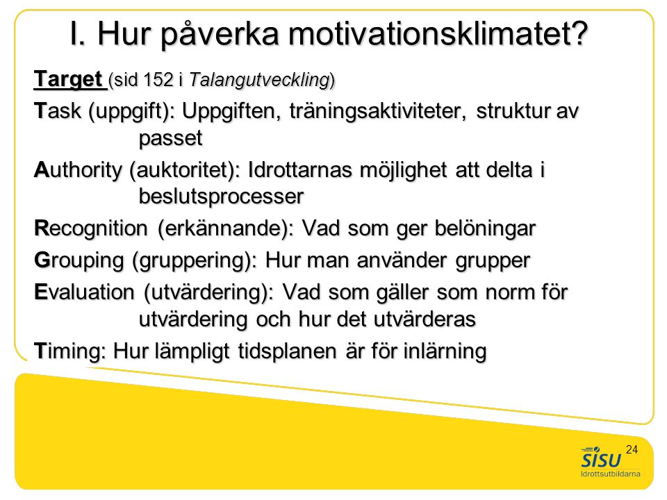 I. Hur påverka motivationsklimatet