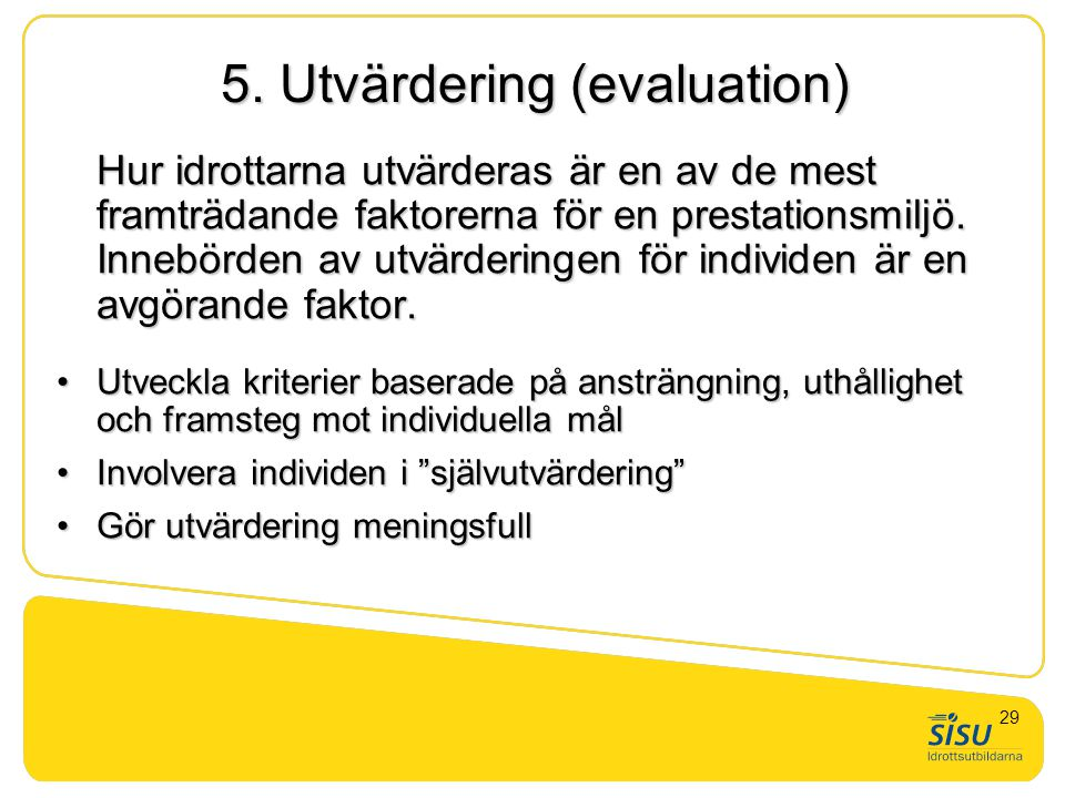 5. Utvärdering (evaluation)