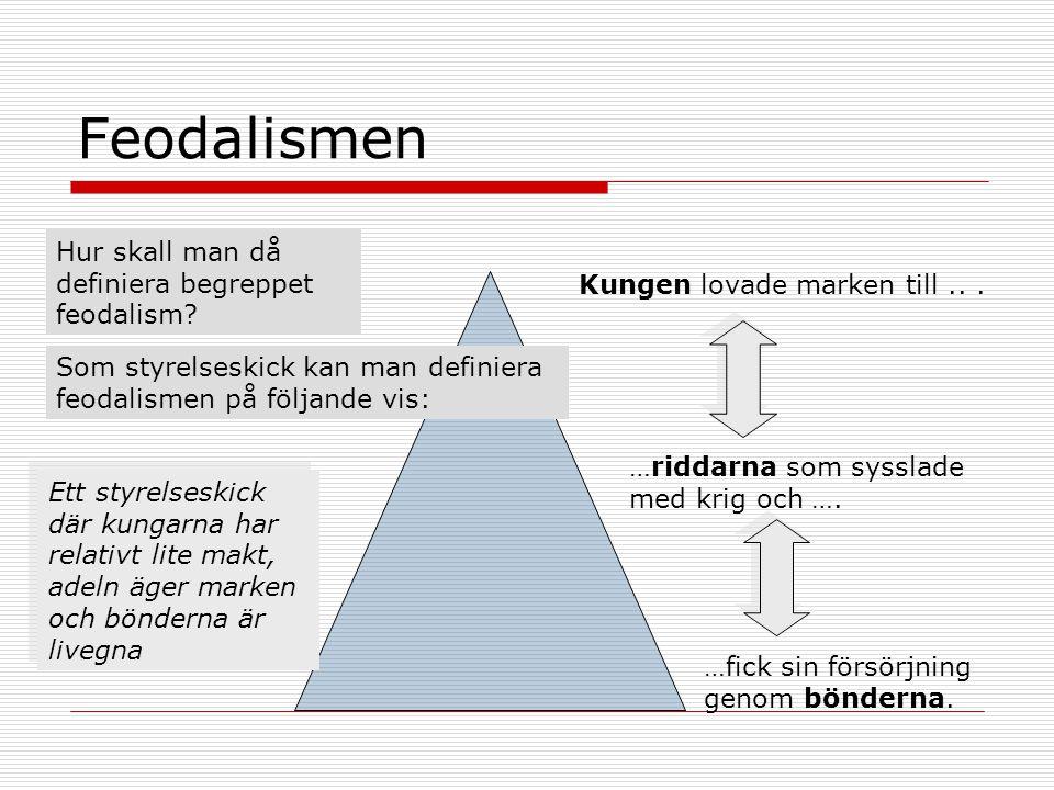 Feodalismen Hur skall man då definiera begreppet feodalism