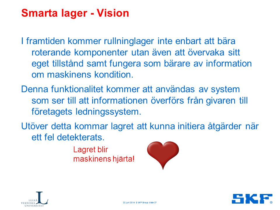 Smart maskin – Vision 3 april 2017 © SKF Group Slide 28