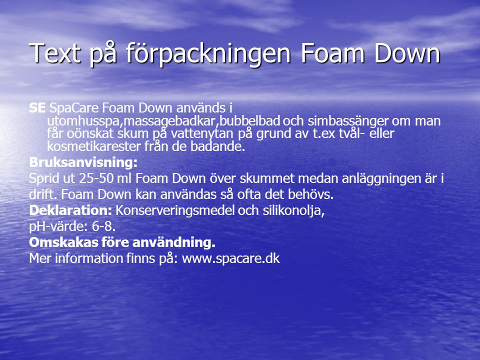 Text på förpackningen Foam Down