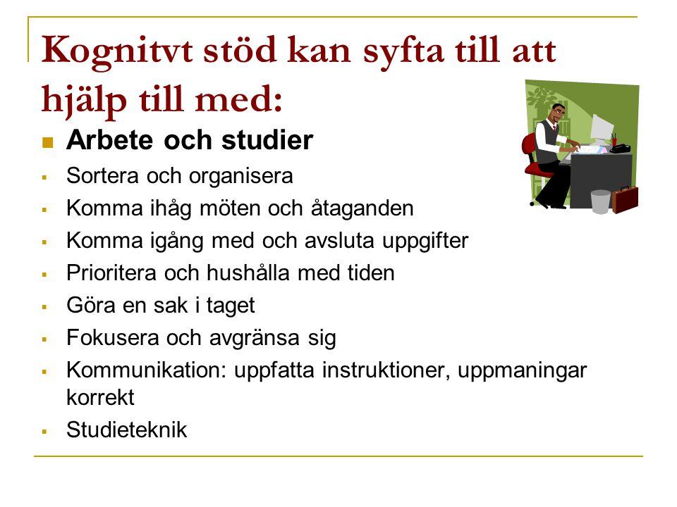Kognitvt stöd kan syfta till att hjälp till med: