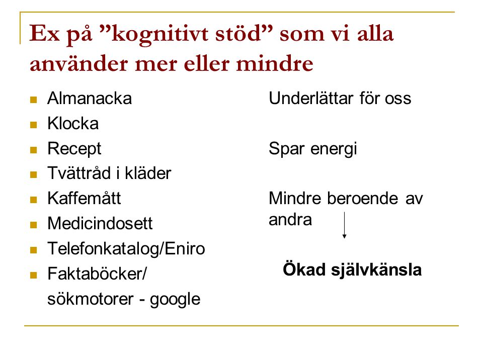 Ex på kognitivt stöd som vi alla använder mer eller mindre