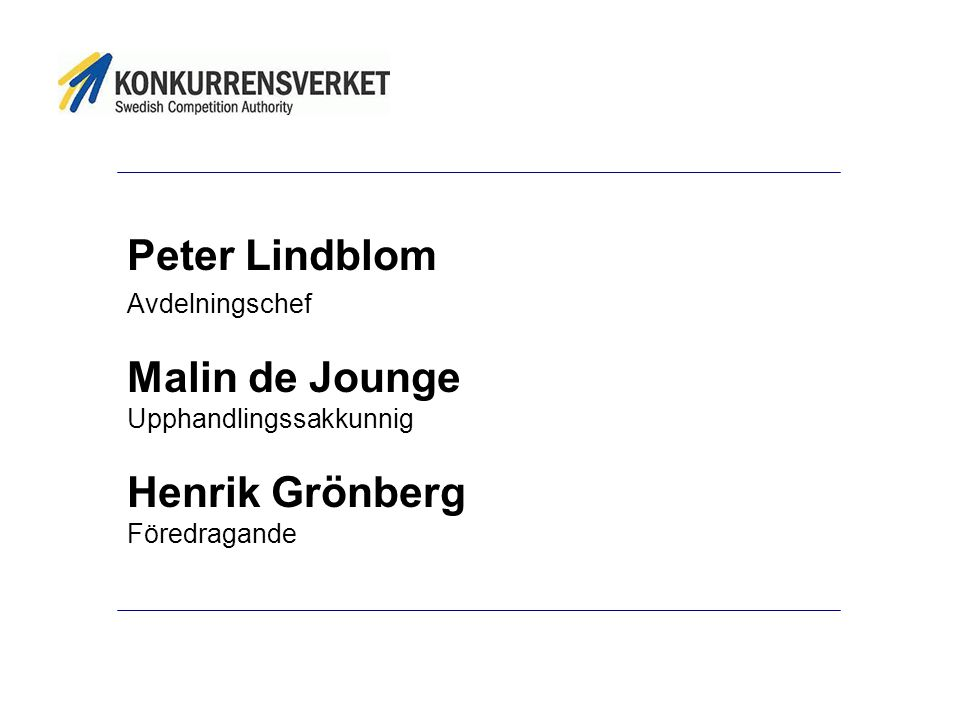 Peter Lindblom Malin de Jounge Henrik Grönberg Avdelningschef