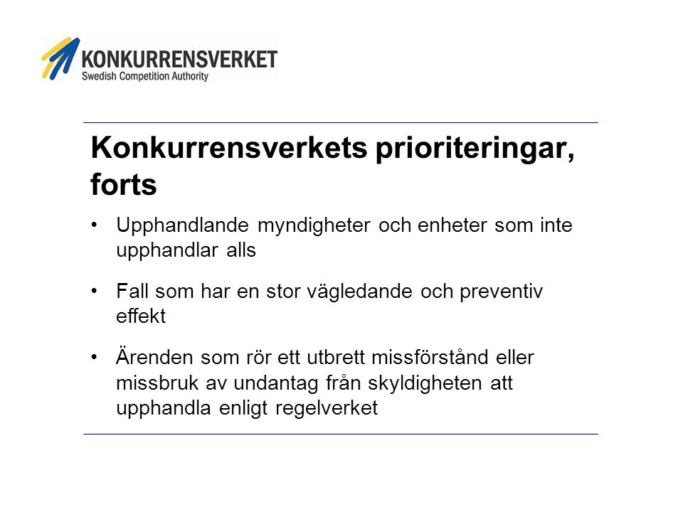 Konkurrensverkets prioriteringar, forts