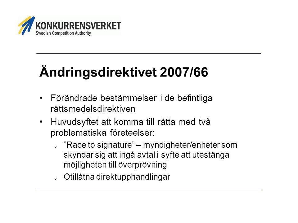 Ändringsdirektivet 2007/66 Förändrade bestämmelser i de befintliga rättsmedelsdirektiven.