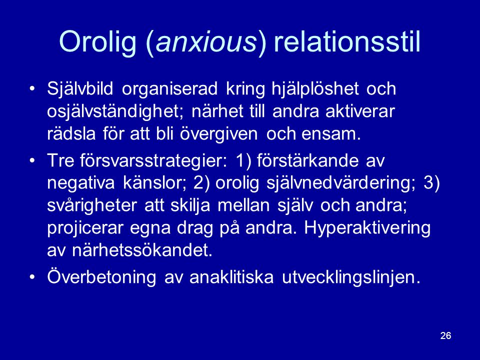 Orolig (anxious) relationsstil
