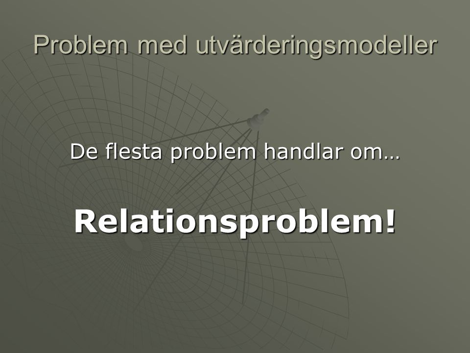 Problem med utvärderingsmodeller