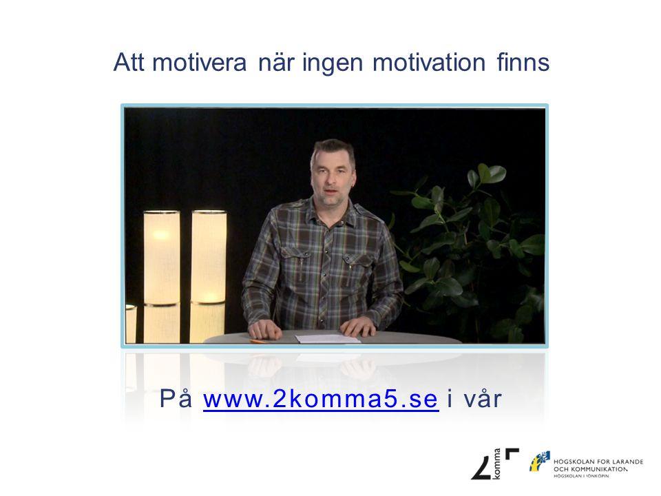 Att motivera när ingen motivation finns