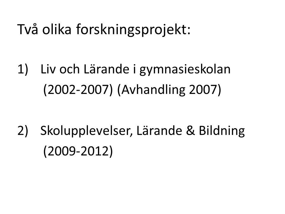Två olika forskningsprojekt: