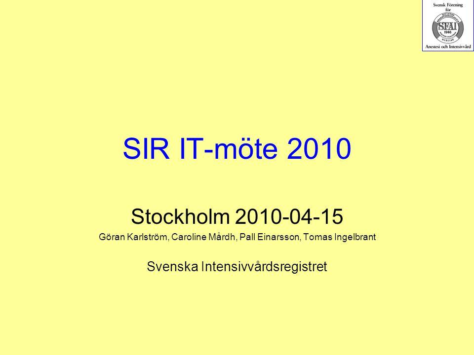 SIR IT-möte 2010 Stockholm 2010-04-15 Svenska Intensivvårdsregistret