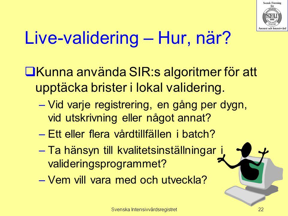 Live-validering – Hur, när