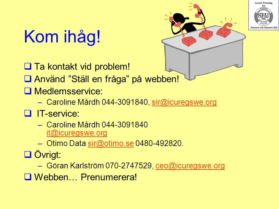 Kom ihåg! Ta kontakt vid problem! Använd Ställ en fråga på webben!