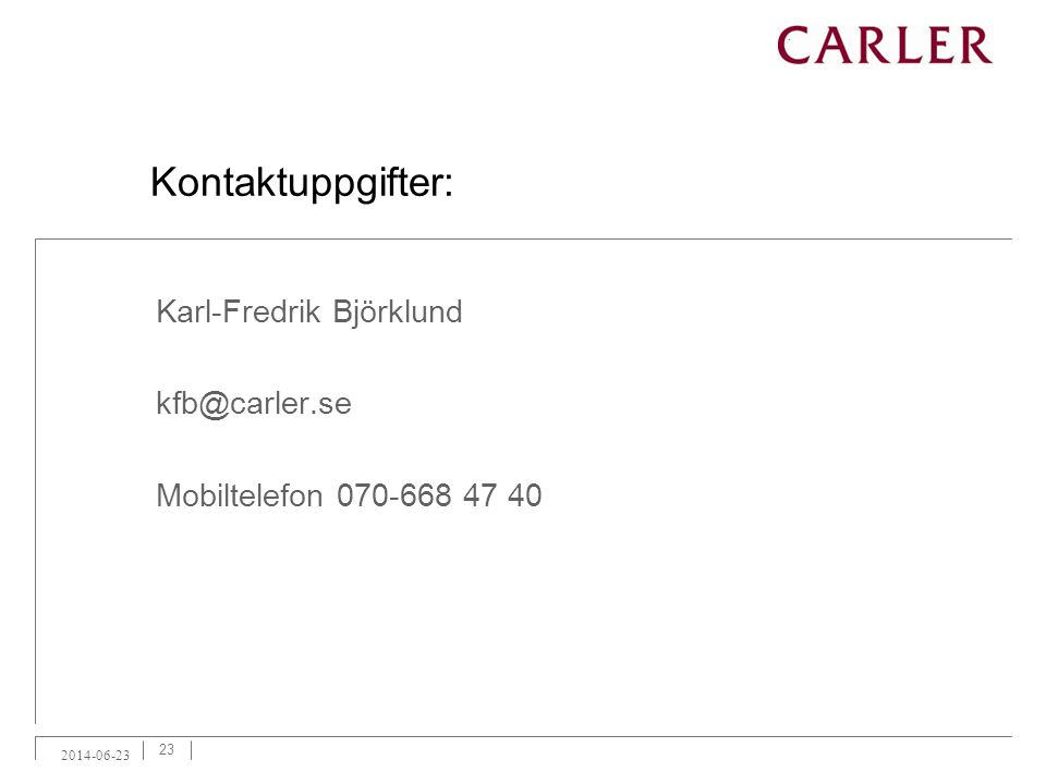 Kontaktuppgifter: Karl-Fredrik Björklund kfb@carler.se